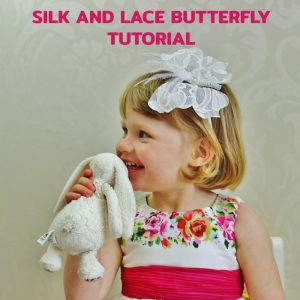 silk and lace butterfly tutorial