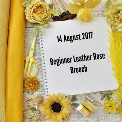 14 AUGUST 2017 Beginner leather rose brooch workshop