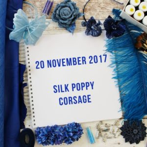 20 NOVEMBER 2017 Silk Poppy corsage workshop
