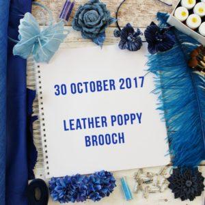 30 October 2017 Leather Poppy workshop