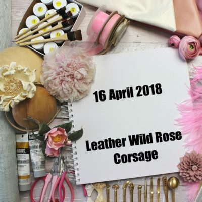 16 APRIL 2018 Leather Wild Rose workshop