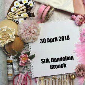 30 APRIL 2018 Silk Dandelion Clock workshop