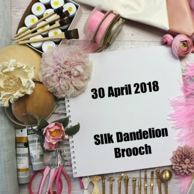 30 APRIL 2018 Silk Dandelion Clock workshop