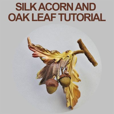 Silk Acorn and oak leaf tutorial